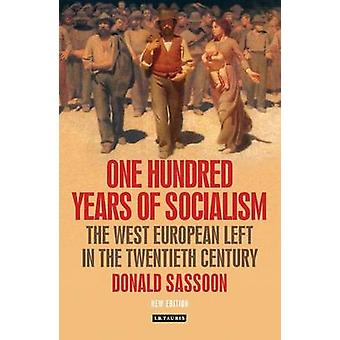 One Hundred Years of Socialism - The West European Left in the Twentie