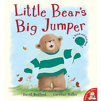 Little Bear's Big Jumper by David Bedford - Caroline Pedler - 9781845