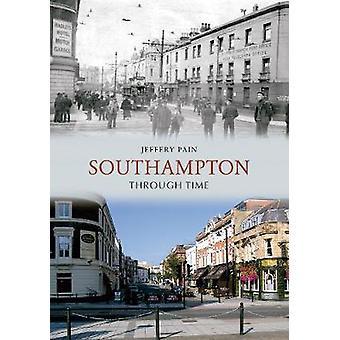 Southampton gjennom tid av Jeffery smerte - 9781848688087 bok