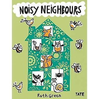 Noisy Neighbours by Ruth Green - 9781849762113 Book