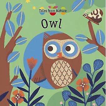 Tales From Nature - Owl by Tales From Nature - Owl - 9781784934156 Book