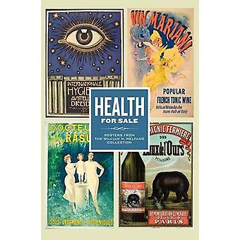 Health for Sale - Posters from the William H. Helfand Collection by Wi