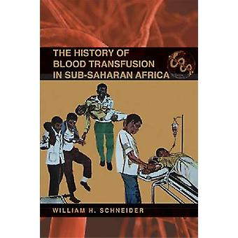 The History of Blood Transfusion in Sub-Saharan Africa by William H.