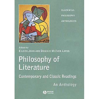 The Philosophy of Literature - Contemporary and Classic Readings - An