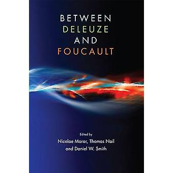 Between Deleuze and Foucault by Visiting Assistant Professor of Philo