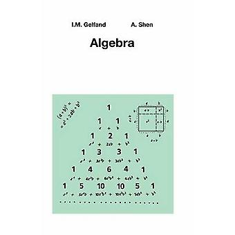 Algebra (1st ed. 2004. Corr. 2nd printing 2003) by Isarel M. Gelfand