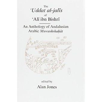 The Uddat Al-jalis of Ibn Bishri - An Anthology of Andalusian Arabic M