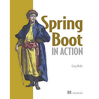 Spring Boot in Action by Craig Walls - 9781617292545 Book