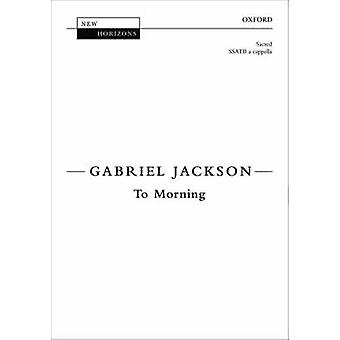 To Morning - Vocal Score by Gabriel Jackson - 9780193361775 Book