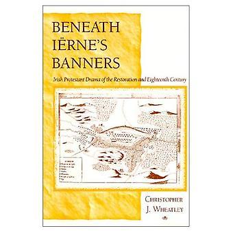 Sotto stendardi di Ierne: dramma irlandese protestante del restauro e del XVIII secolo