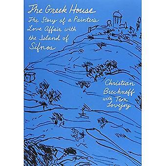 La maison grecque: L'histoire d'amour du peintre avec l'île de Sifnos, le