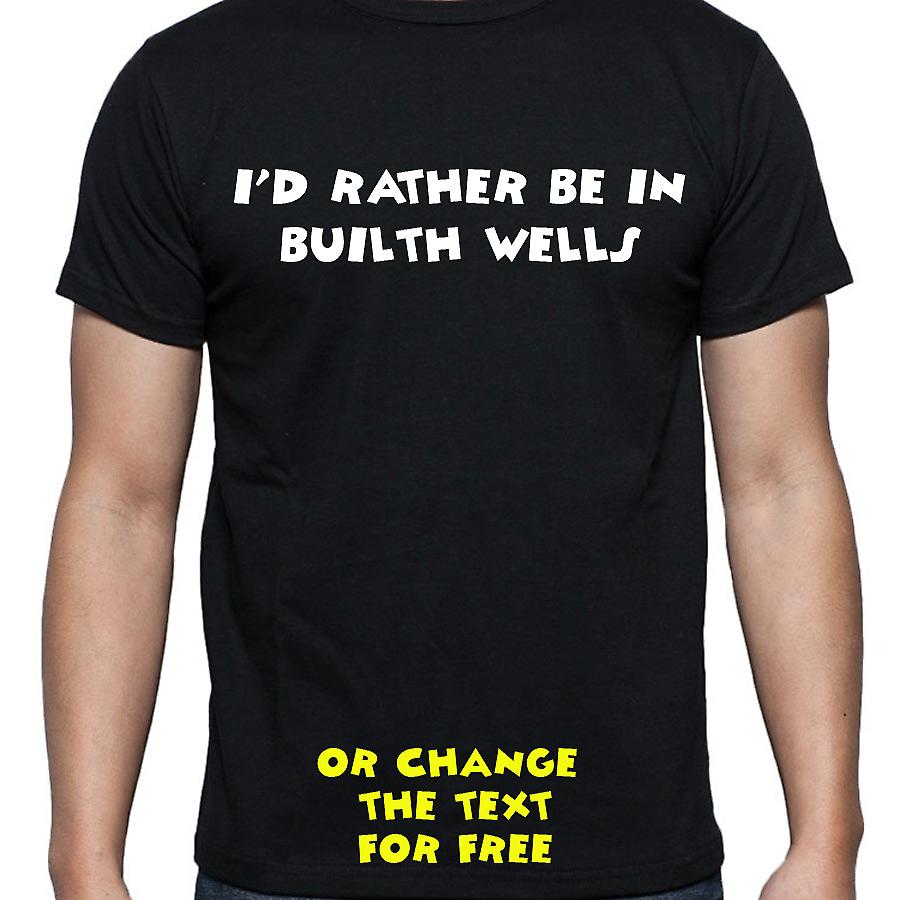I'd Rather Be In Builth wells Black Hand Printed T shirt