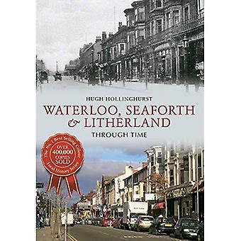 Waterloo, Seaforth & Litherland durch die Zeit