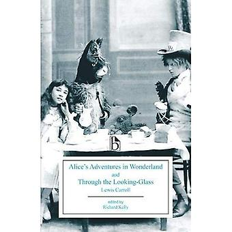 Alice's Adventures in Wonderland and Through the Looking-Glass (Broadview Editions)