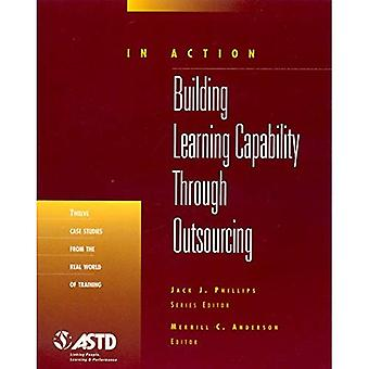 In Action: Building Learning Capability Through Outsourcing