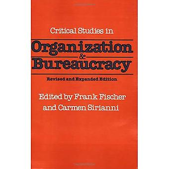 Critical Studies In Org And Bureaucracy