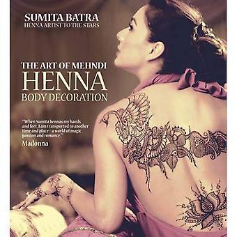 The Art of Mehndi: Henna Body Decoration