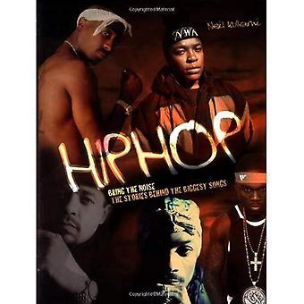 Hip Hop - bringen Sie den Lärm: die Geschichten hinter den größten Songs