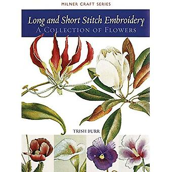 Long and Short Stitch Embroidery: A Collection of Flowers (Milner Craft)