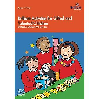 Brilliant Activities for Gifted and Talented Children: That Other Children Will Love Too (Brilliant Activities)