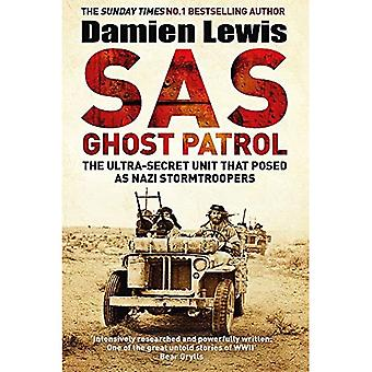 SAS de fantasmas patrulla: La ultra secreta unidad que plantean como tropas de asalto nazis