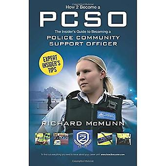 How to Become a Police Community Support Officer (PCSO): The complete insider's guide to becoming a PCSO (How2become)