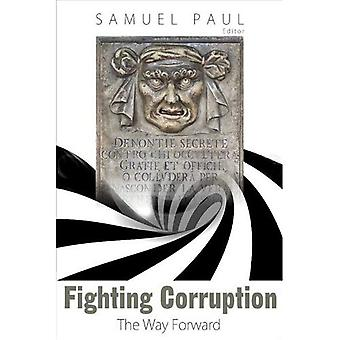Fighting Corruption: The Way Forward