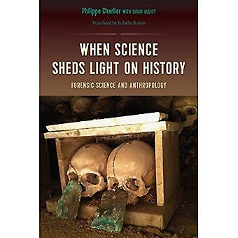 When Science Sheds Light on History: Forensic Science and Anthropology