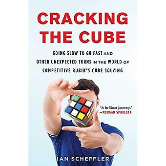 Cracking the Cube: Going Slow to Go Fast and Other� Unexpected Turns in the World of Competitive Rubik's Cube Solving