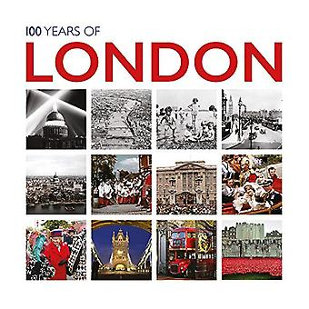100 Years of London: Twentieth Century in Pictures