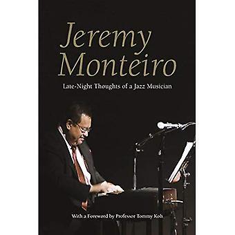 Jeremy Monteiro: Pensées aléatoires d'un musicien de Jazz