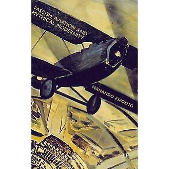 Esposito & フェルナンドによるファシズムの航空と神話の近代