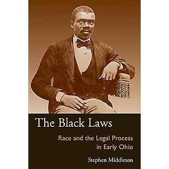 Die schwarzen Gesetze - Rennen und der Rechtsweg in frühen Ohio von Stephen M