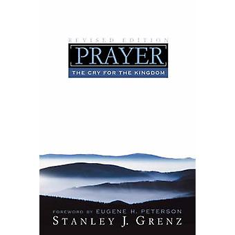 Prayer The Cry for the Kingdom by Grenz & Stanley J.