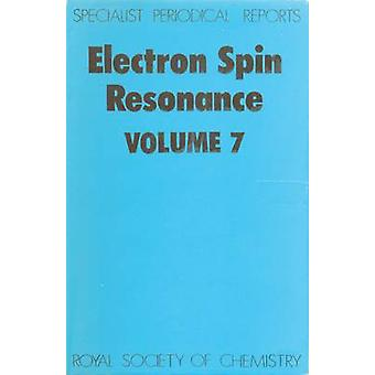 Electron Spin Resonance Volume 7 by Ayscough & P B