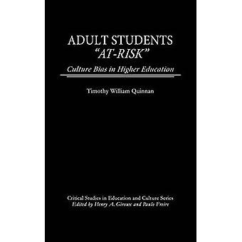 Adult Students AtRisk Culture Bias in Higher Education by Quinnan & Timothy William