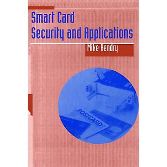 Smart Card Security and Applications by Hendry & Mike