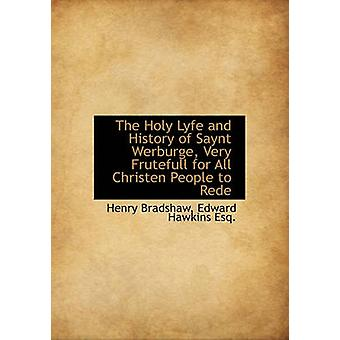 The Holy Lyfe and History of Saynt Werburge Very Frutefull for All Christen People to Rede by Bradshaw & Henry