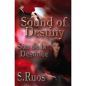 Sound of Destiny Son de La Destinee by Ruos & S.