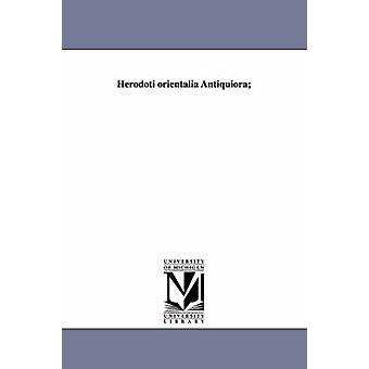 Herodoti Orientalia Antiquiora von Herodot.