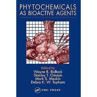 Phytochemicals as Bioactive Agents Ve Compounds and High Temperatures by Bidlack & Wayne R.