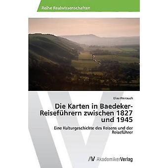 Dö Karten i BaedekerReisefhrern zwischen 1827 und 1945 av Weirauch Elias