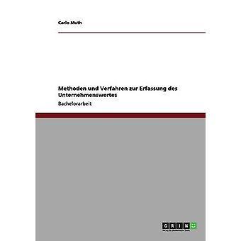 Methoden und Verfahren zur Erfassung des Unternehmenswertes by Muth & Carlo