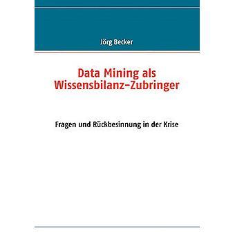 Data Mining als WissensbilanzZubringer par Becker & Jrg