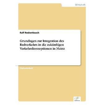 Grundlagen Zur Integration des Radverkehrs in sterben Zuknftigen Verkehrskonzeptionen in Mainz von Rockenbauch & Ralf