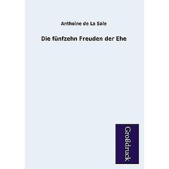 Die Funfzehn Freuden Der Ehe by De La Sale & Anthoine