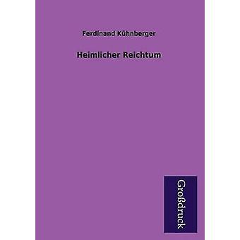 Heimlicher Reichtum by Kuhnberger & Ferdinand