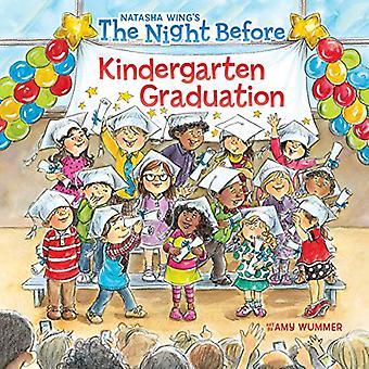 The Night Before Kindergarten Graduation (Night Before)