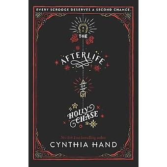 The Afterlife of Holly Chase by Cynthia Hand - 9780062318503 Book