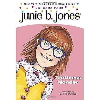 Junie B. - First Grader Toothless Wonder (Junie B. Jones) Book